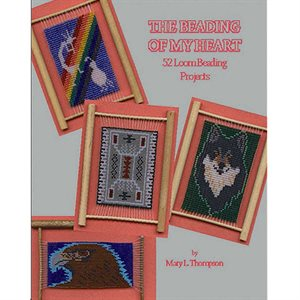 The Beading Of My Heart: 52 Loom Beading Projects